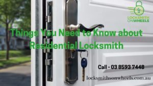 Things You Need to Know about Residential Locksmith