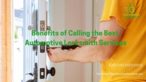 Benefits of Calling the Best Automotive Locksmith Services